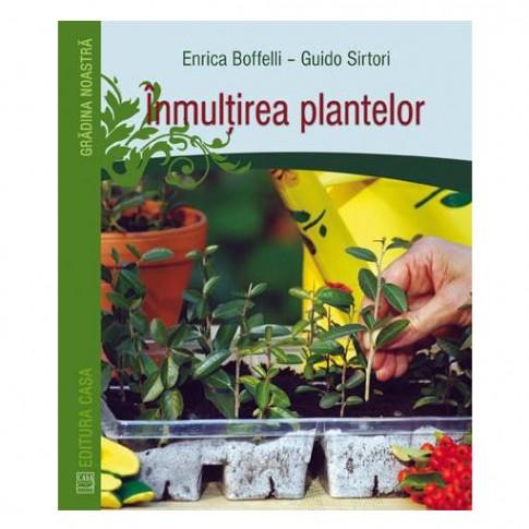 Carte - Inmultirea plantelor - Enrica Boffelli, Guido sirtori
