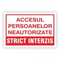 Indicator semnalizare Acces strict interzis persoanelor neautorizate, PVC, 30 x 20 cm