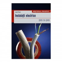 Carte - Instalatii electrice, pas cu pas - Josef Kunc