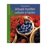 Carte - Arbustii fructiferi, cultivare si ingrijire - Theresia Gosch
