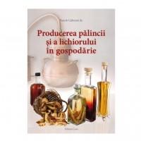 Carte - Producerea palincii si a lichiorului in gospodarie - Panyik Gaborne Dr.