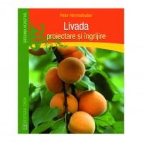 Carte - Livada, proiectare si ingrijire - Peter Himmelhuber