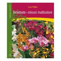 Carte - Orhideele, minuni multicolore - Lutz Rollke